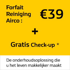 Forfait reiniging Airco 45 € + Gratis Check-up